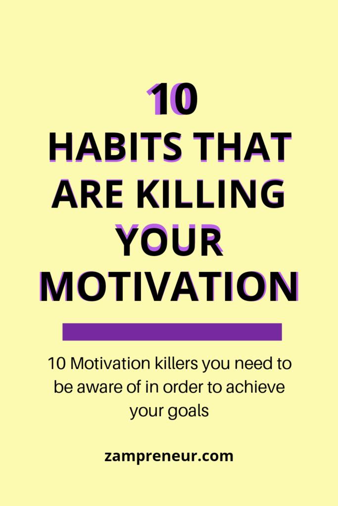 10 habits killing your motivation