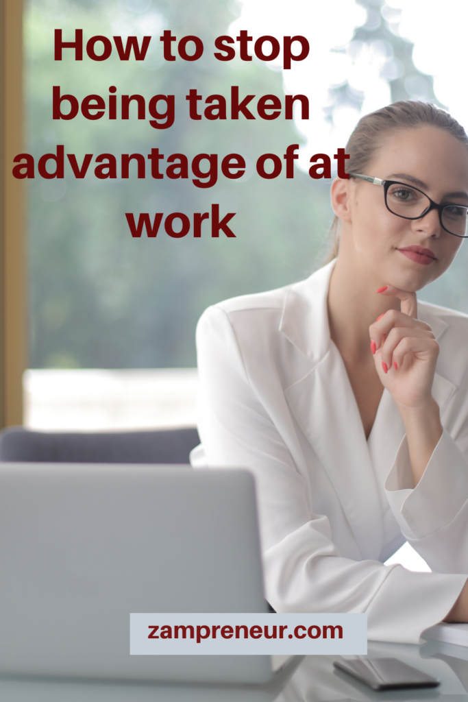How to stop being taken advantage of at work