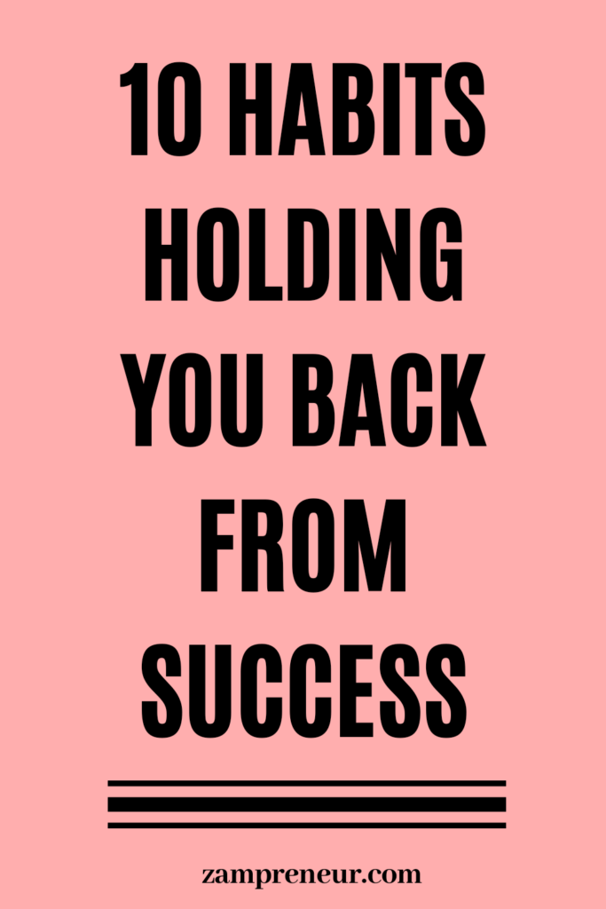 habits holding you back from success